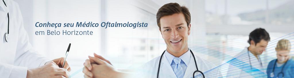 Conheça seu Médico Oftalmologista em BH